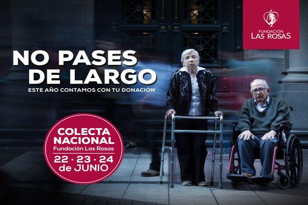 Fundación Las Rosas sale a la calle a captar recursos, poniendo en marcha una nueva versión de su Colecta Nacional